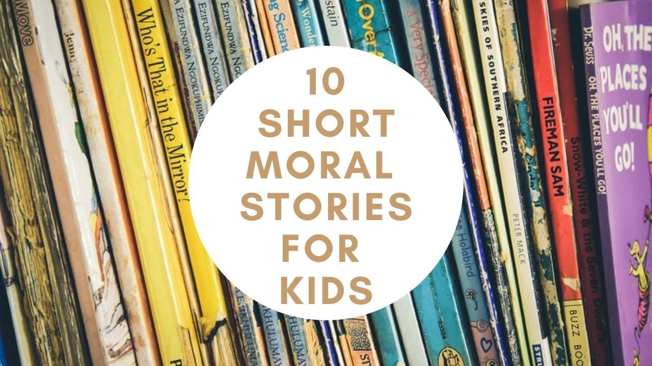 10 Short Moral Stories for Kids