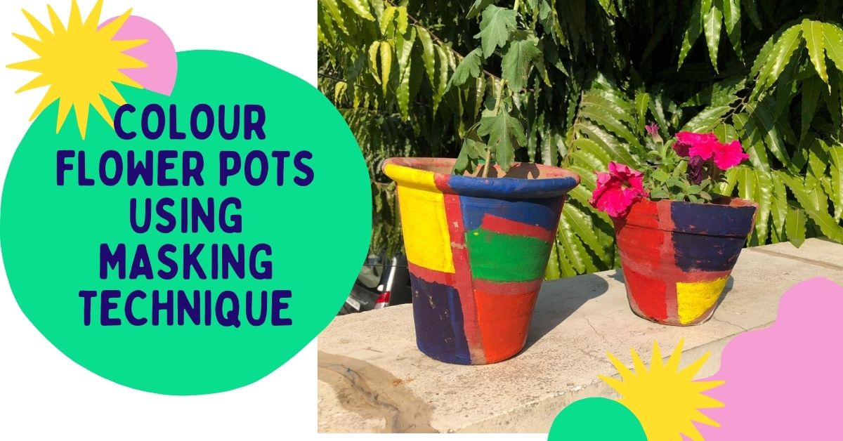 Colour Flower pots using masking technique