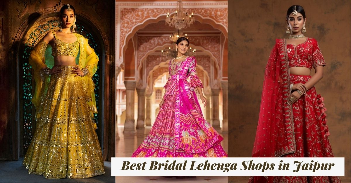 Best Bridal Lehenga Shops in Jaipur