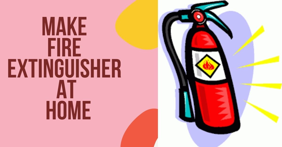 make fire extinguisher at home