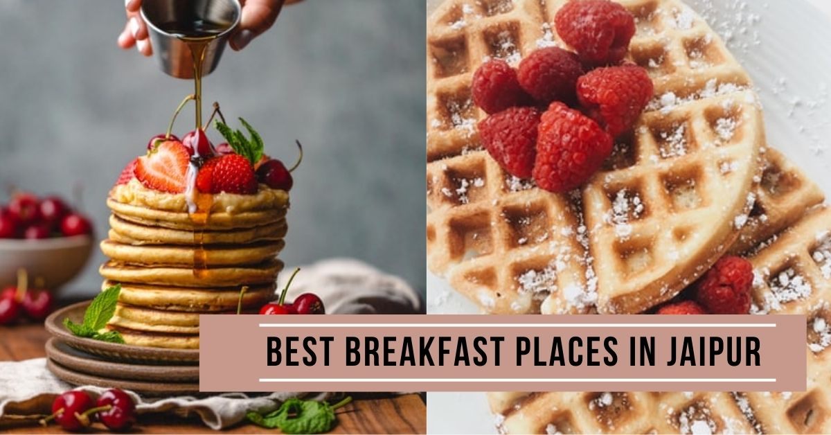 Best Breakfast Places in Jaipur