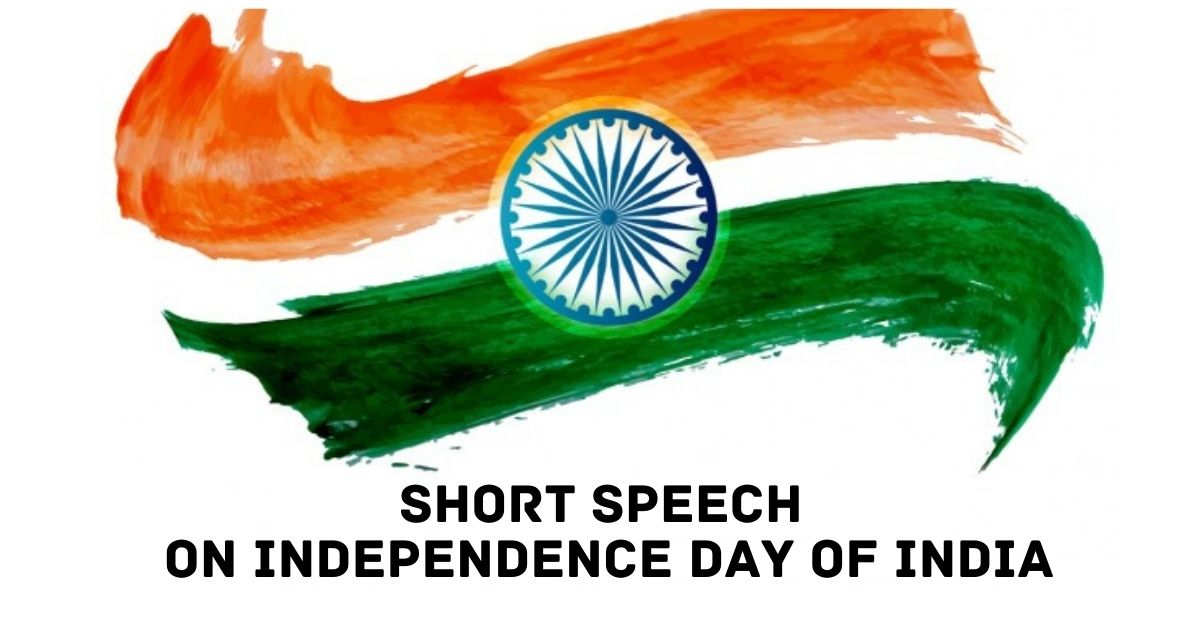 Short Speech on Independence Day of India