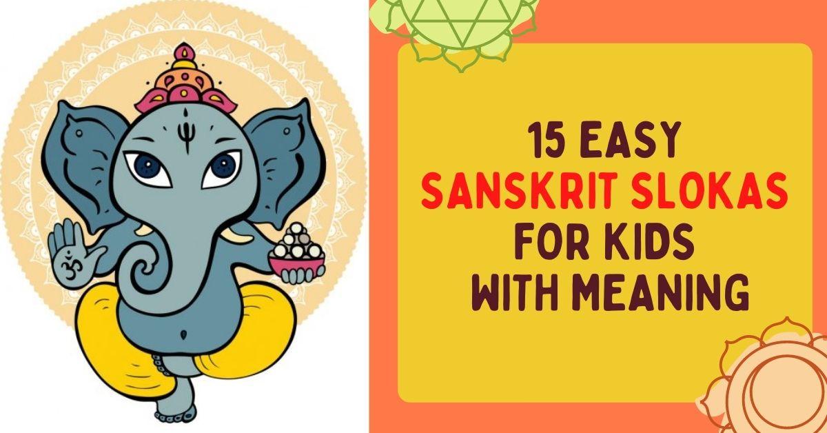 15 Easy Sanskrit Slokas for Kids with Meaning