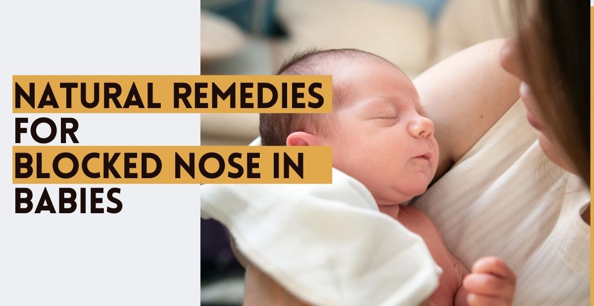 13 Ways to Unblock Baby Nose Naturally at Home